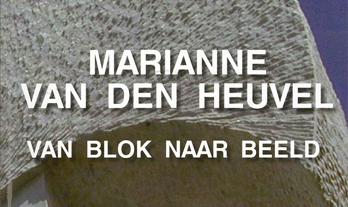 Marianne van den Heuvel, 'Van blok naar beeld'